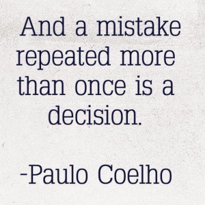 mistakes become decisions
